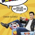 'Sálvame, soy un reportero en apuros': las memorias profesionales de Omar Suarez