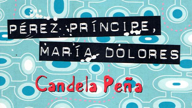 'Pérez-Príncipe, María Dolores', la novela de Candela Peña