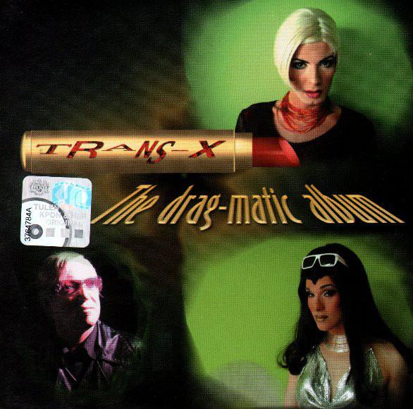 Trans X Drag Matic Album